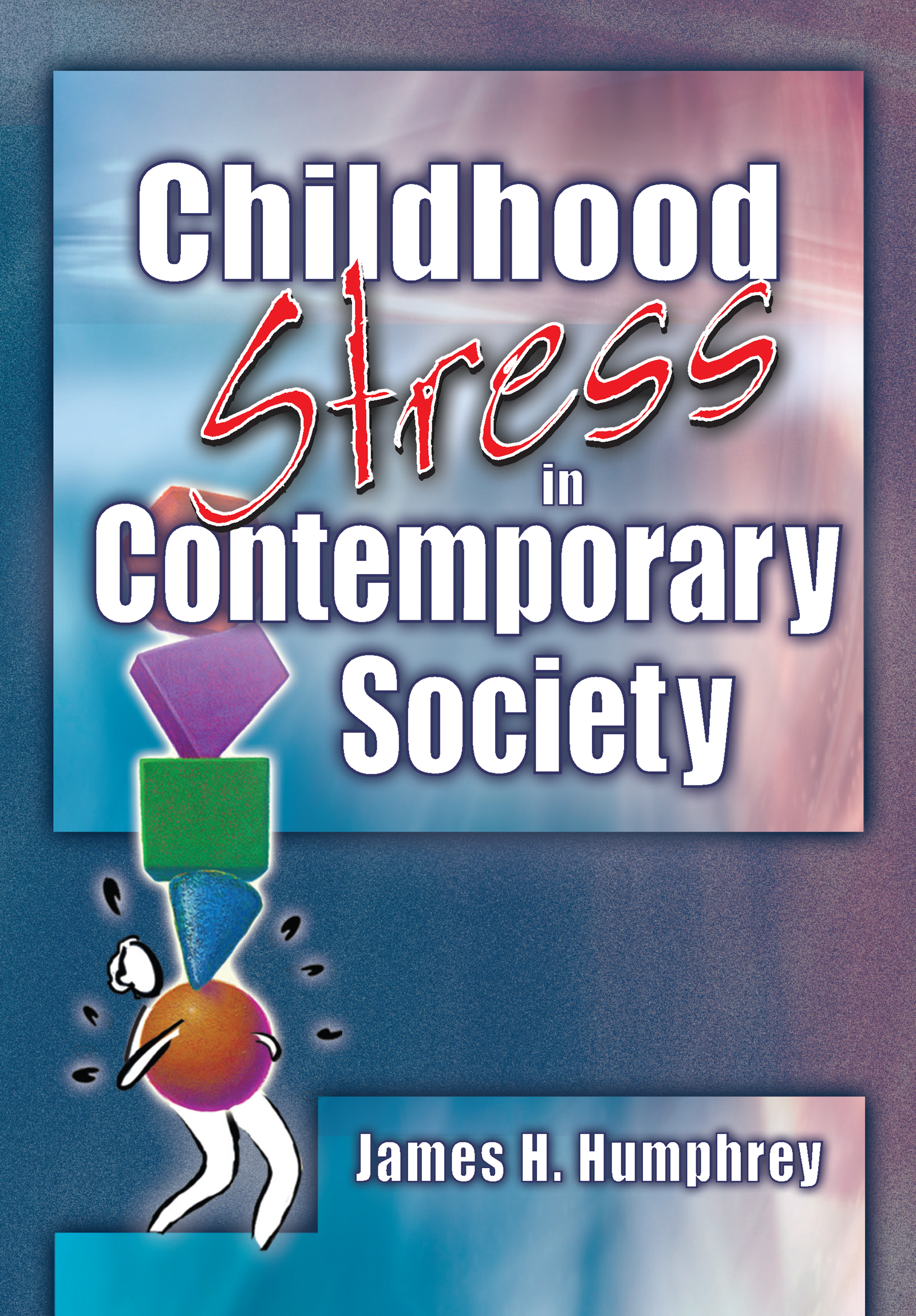 Childhood Stress in Contemporary Society: 1st Edition (Paperback) book cover
