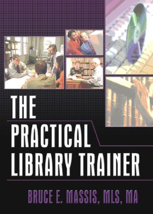 The Practical Library Trainer: 1st Edition (Hardback) book cover