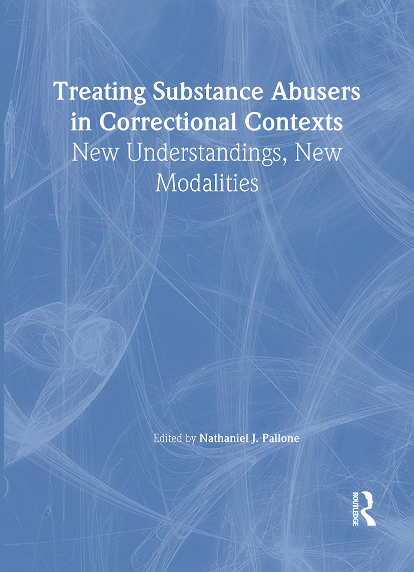 Treating Substance Abusers in Correctional Contexts: New Understandings, New Modalities, 1st Edition (Paperback) book cover