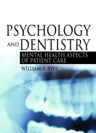 Psychology and Dentistry: Mental Health Aspects of Patient Care (e-Book) book cover