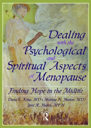 Dealing with the Psychological and Spiritual Aspects of Menopause: Finding Hope in the Midlife (Paperback) book cover