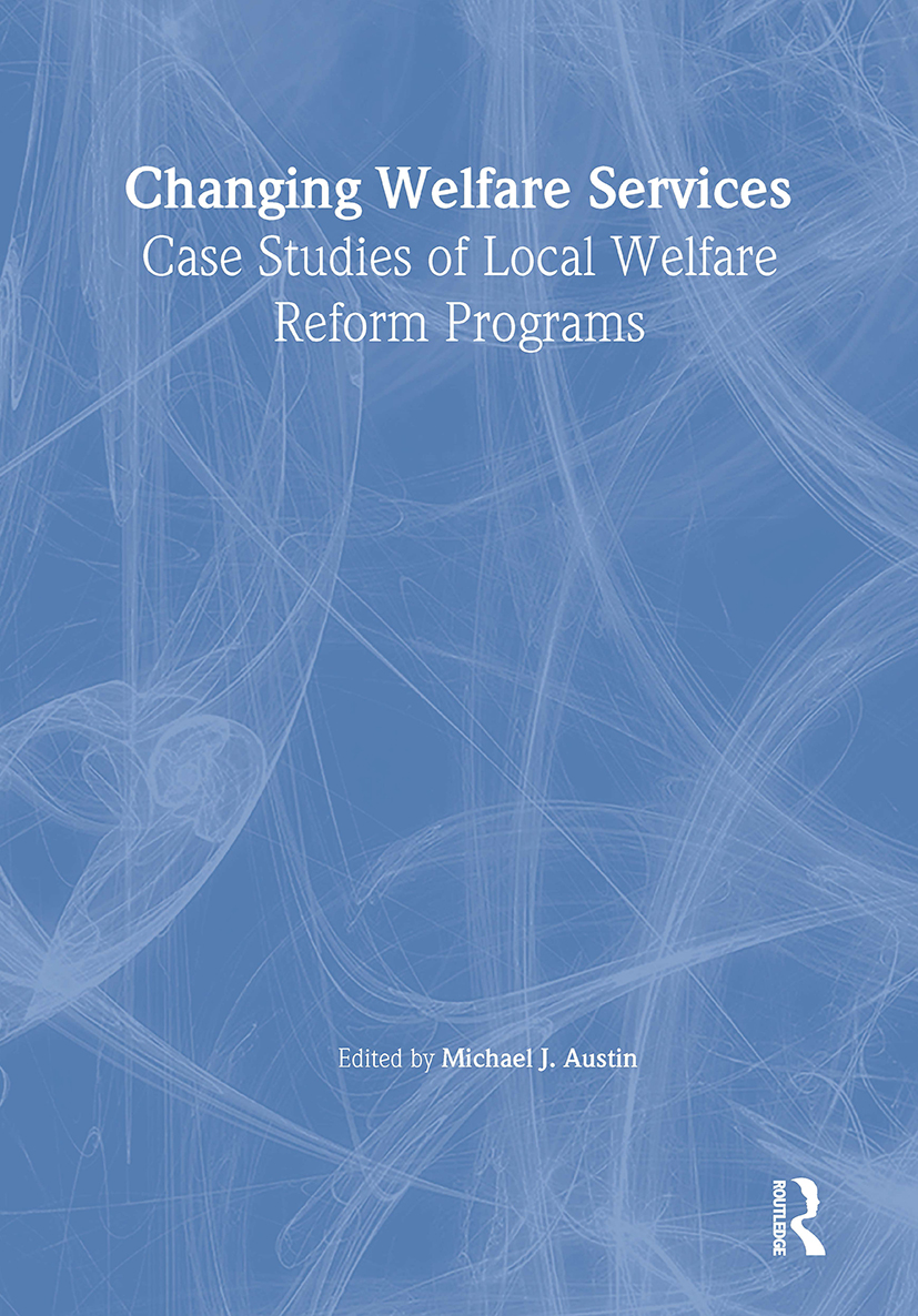 Changing Welfare Services: Case Studies of Local Welfare Reform Programs, 1st Edition (Paperback) book cover