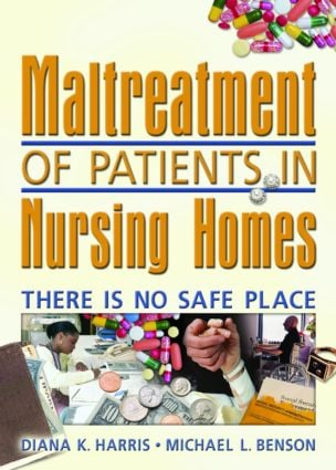 Maltreatment of Patients in Nursing Homes: There Is No Safe Place (Paperback) book cover