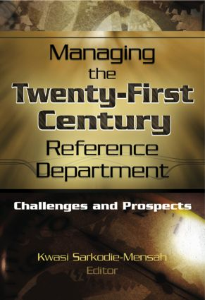 Managing the Twenty-First Century Reference Department: Challenges and Prospects book cover