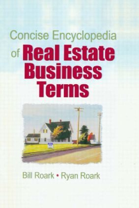 Concise Encyclopedia of Real Estate Business Terms: 1st Edition (Paperback) book cover