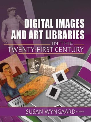 Digital Images and Art Libraries in the Twenty-First Century book cover