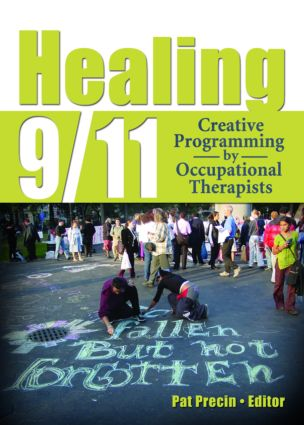 Healing 9/11: Creative Programming by Occupational Therapists, 1st Edition (Hardback) book cover
