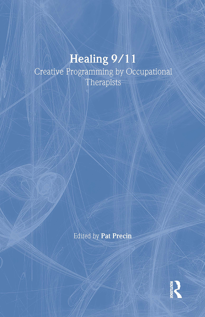 Healing 9/11: Creative Programming by Occupational Therapists, 1st Edition (e-Book) book cover