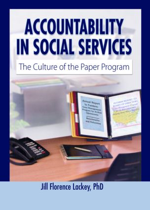 Accountability in Social Services: The Culture of the Paper Program (Paperback) book cover