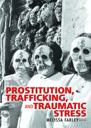 Prostitution, Trafficking, and Traumatic Stress: 1st Edition (Paperback) book cover