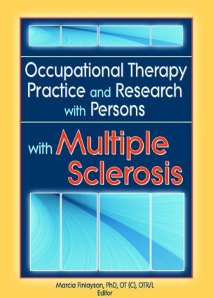 Occupational Therapy Practice and Research with Persons with Multiple Sclerosis: 1st Edition (Paperback) book cover