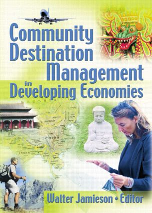 Community Destination Management in Developing Economies: 1st Edition (Paperback) book cover