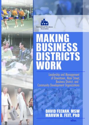 Making Business Districts Work: Leadership and Management of Downtown, Main Street, Business District, and Community Development Org (e-Book) book cover