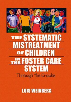 The Systematic Mistreatment of Children in the Foster Care System: Through the Cracks, 1st Edition (Paperback) book cover