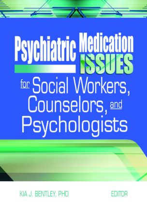 Psychiatric Medication Issues for Social Workers, Counselors, and Psychologists: 1st Edition (Paperback) book cover