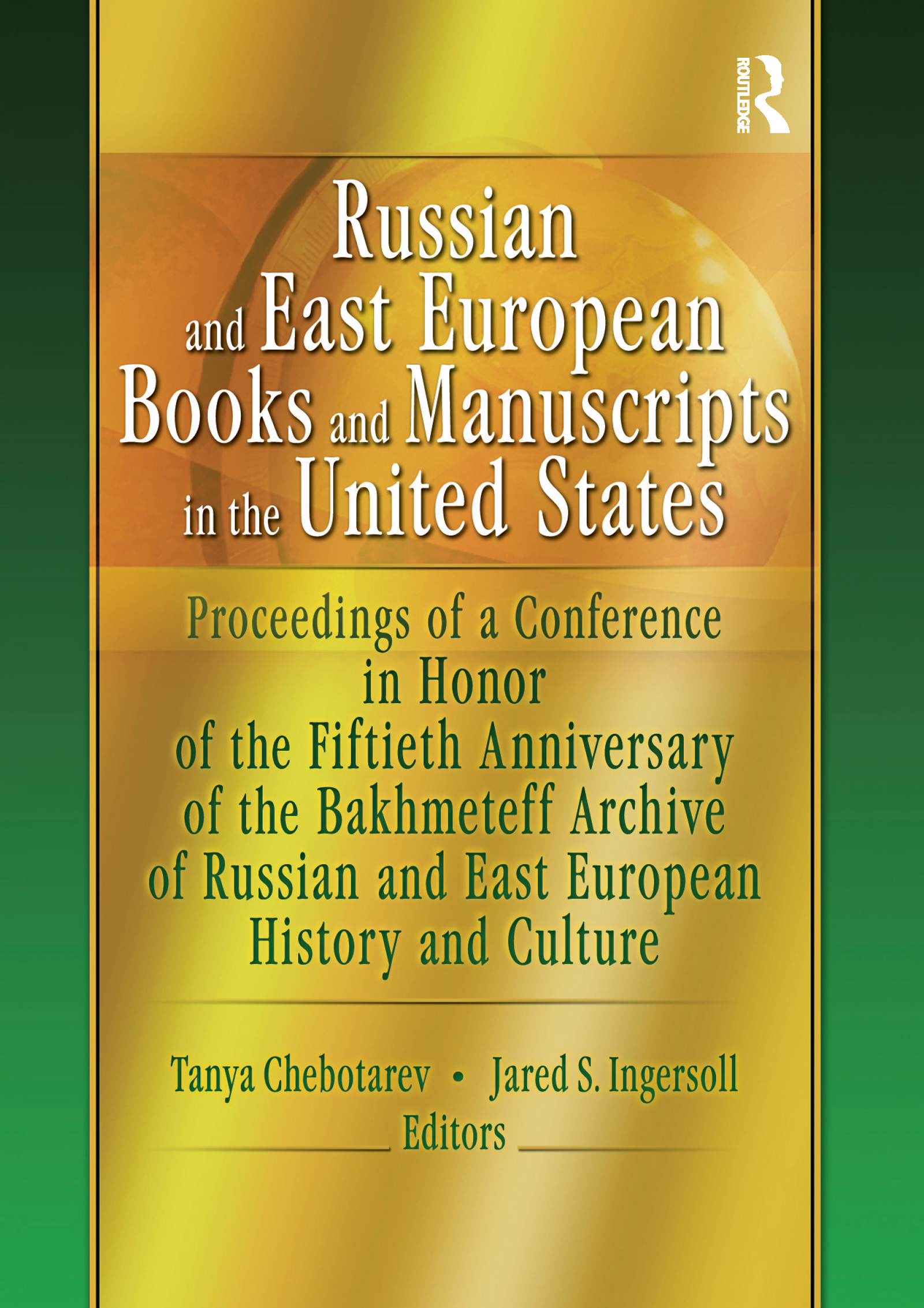 Russian and East European Books and Manuscripts in the United States: Proceedings of a Conference in Honor of the Fiftieth Anniversary of the Bakhmeteff Archive of Russia, 1st Edition (Paperback) book cover