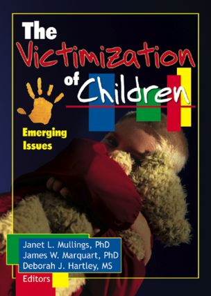 The Victimization of Children: Emerging Issues, 1st Edition (Paperback) book cover