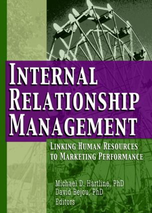 Internal Relationship Management: Linking Human Resources to Marketing Performance, 1st Edition (Paperback) book cover