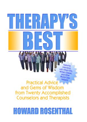 Therapy's Best: Practical Advice and Gems of Wisdom from Twenty Accomplished Counselors and Therapists, 1st Edition (Hardback) book cover