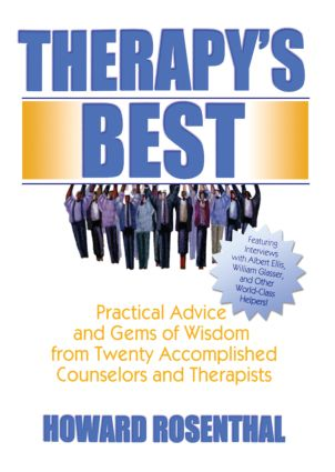 Therapy's Best: Practical Advice and Gems of Wisdom from Twenty Accomplished Counselors and Therapists, 1st Edition (e-Book) book cover