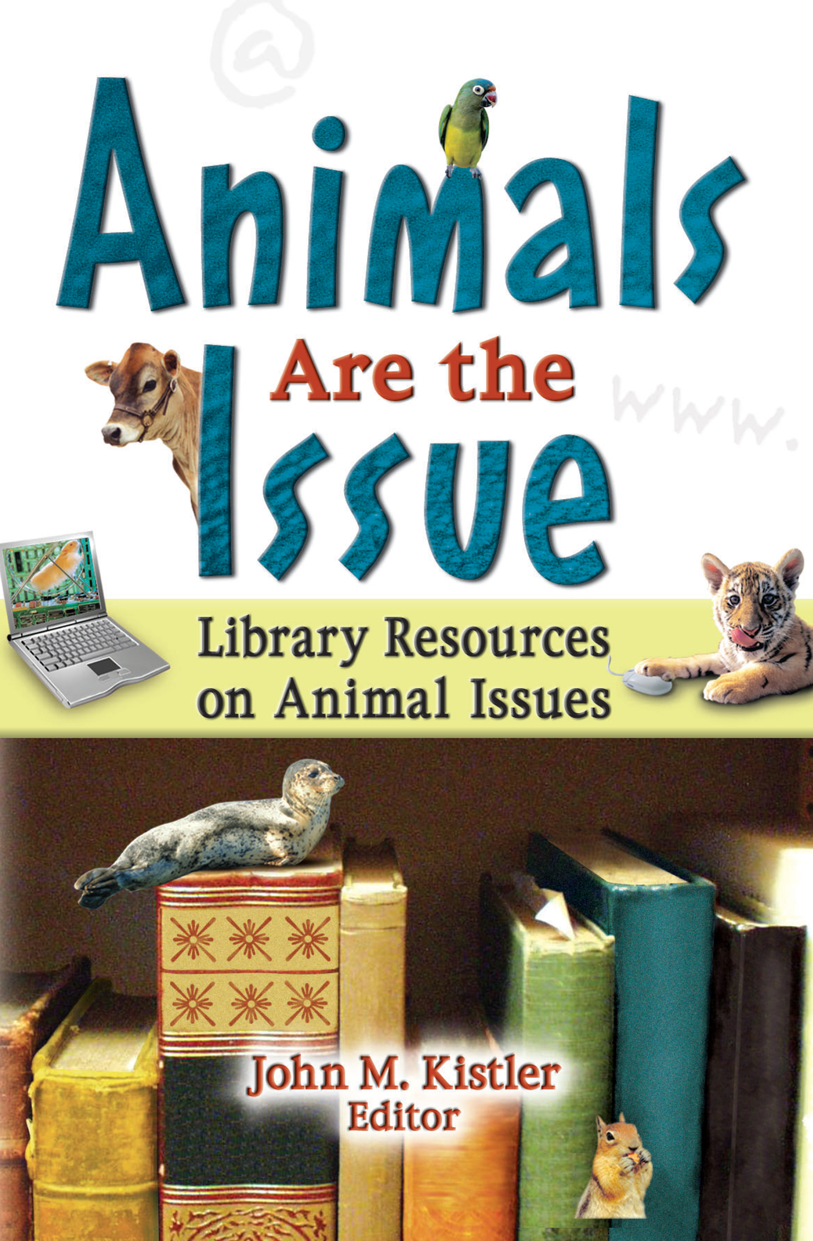 Animals are the Issue: Library Resources on Animal Issues book cover