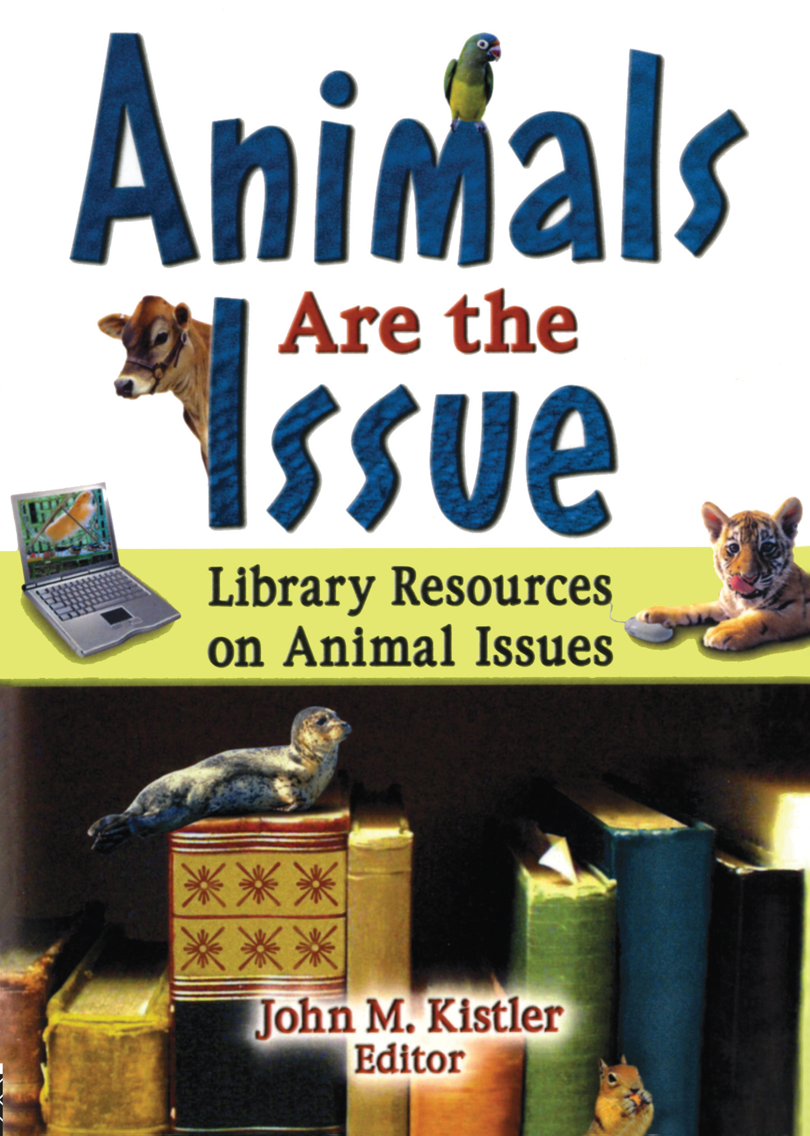 Animals are the Issue: Library Resources on Animal Issues, 1st Edition (Paperback) book cover