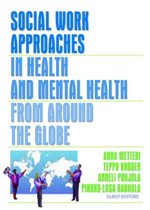 Social Work Approaches in Health and Mental Health from Around the Globe: 1st Edition (Paperback) book cover