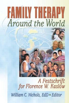Family Therapy Around the World: A Festschrift for Florence W. Kaslow, 1st Edition (Paperback) book cover