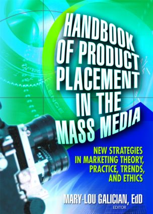 Handbook of Product Placement in the Mass Media: New Strategies in Marketing Theory, Practice, Trends, and Ethics, 1st Edition (Paperback) book cover