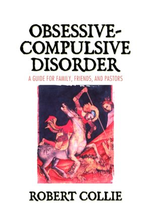 Obsessive-Compulsive Disorder: A Guide for Family, Friends, and Pastors (Paperback) book cover