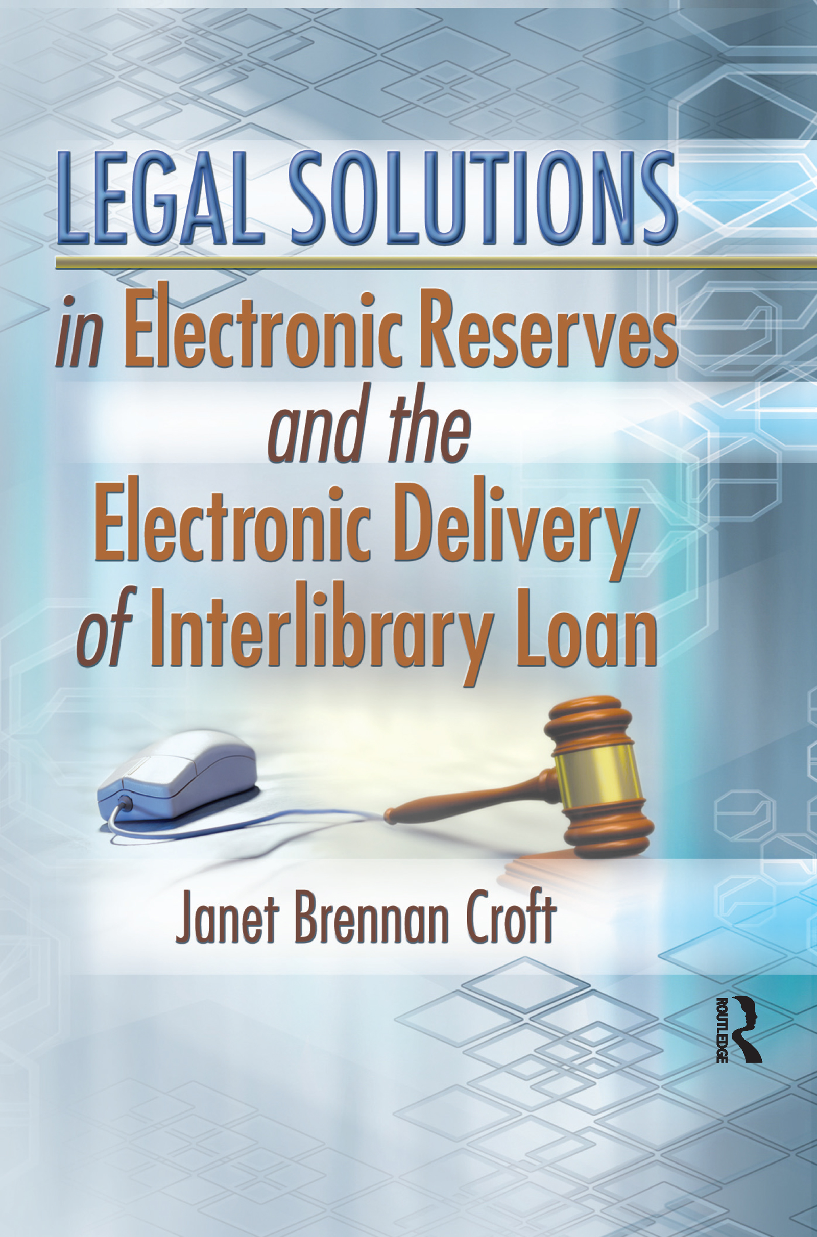 Legal Solutions in Electronic Reserves and the Electronic Delivery of Interlibrary Loan book cover