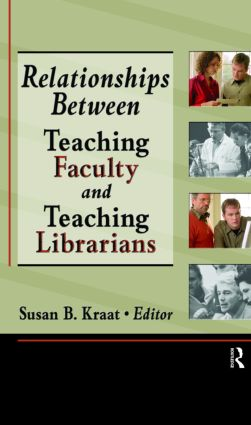 Relationships Between Teaching Faculty and Teaching Librarians: 1st Edition (Hardback) book cover