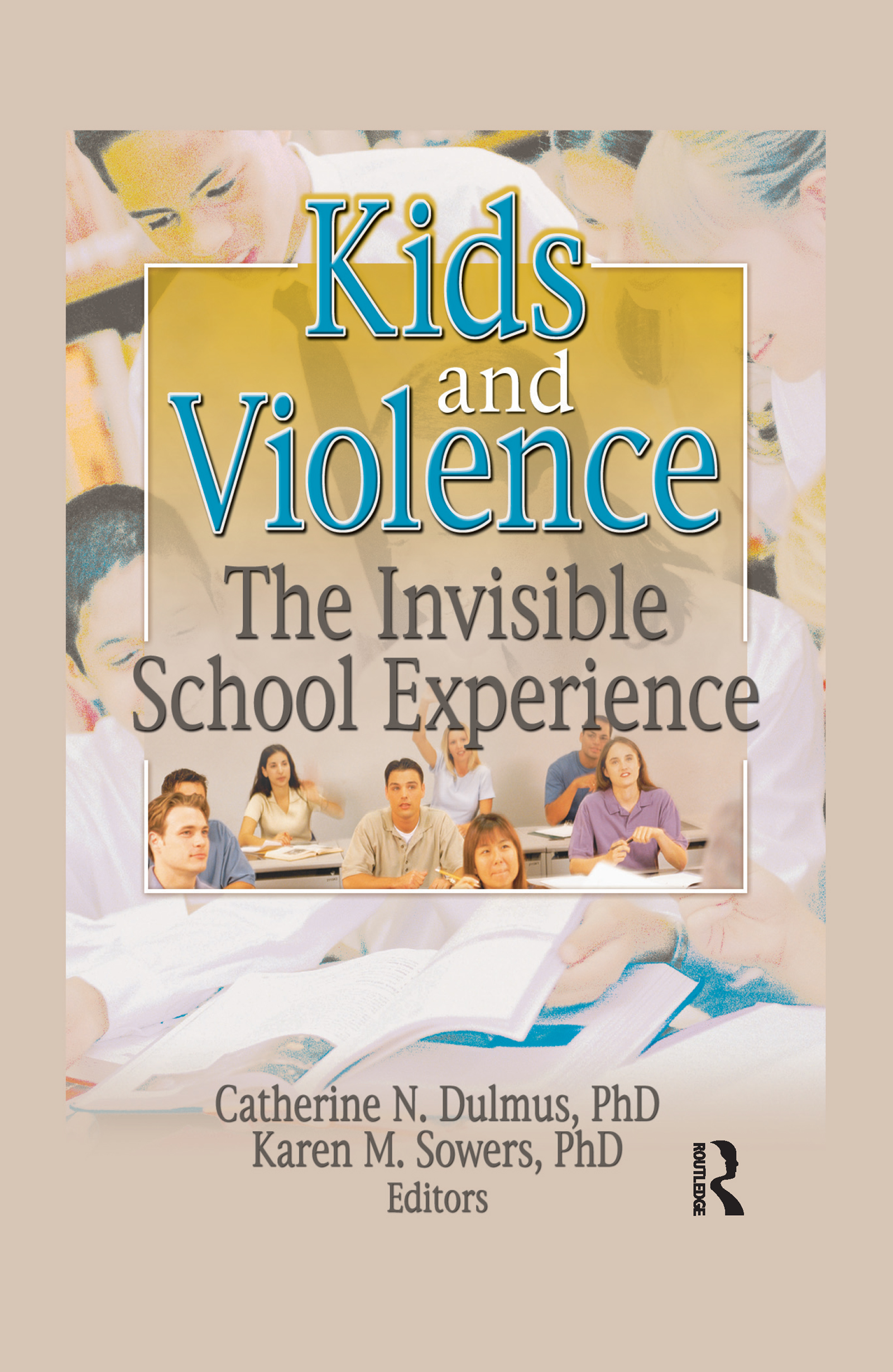 Kids and Violence: The Invisible School Experience (Paperback) book cover