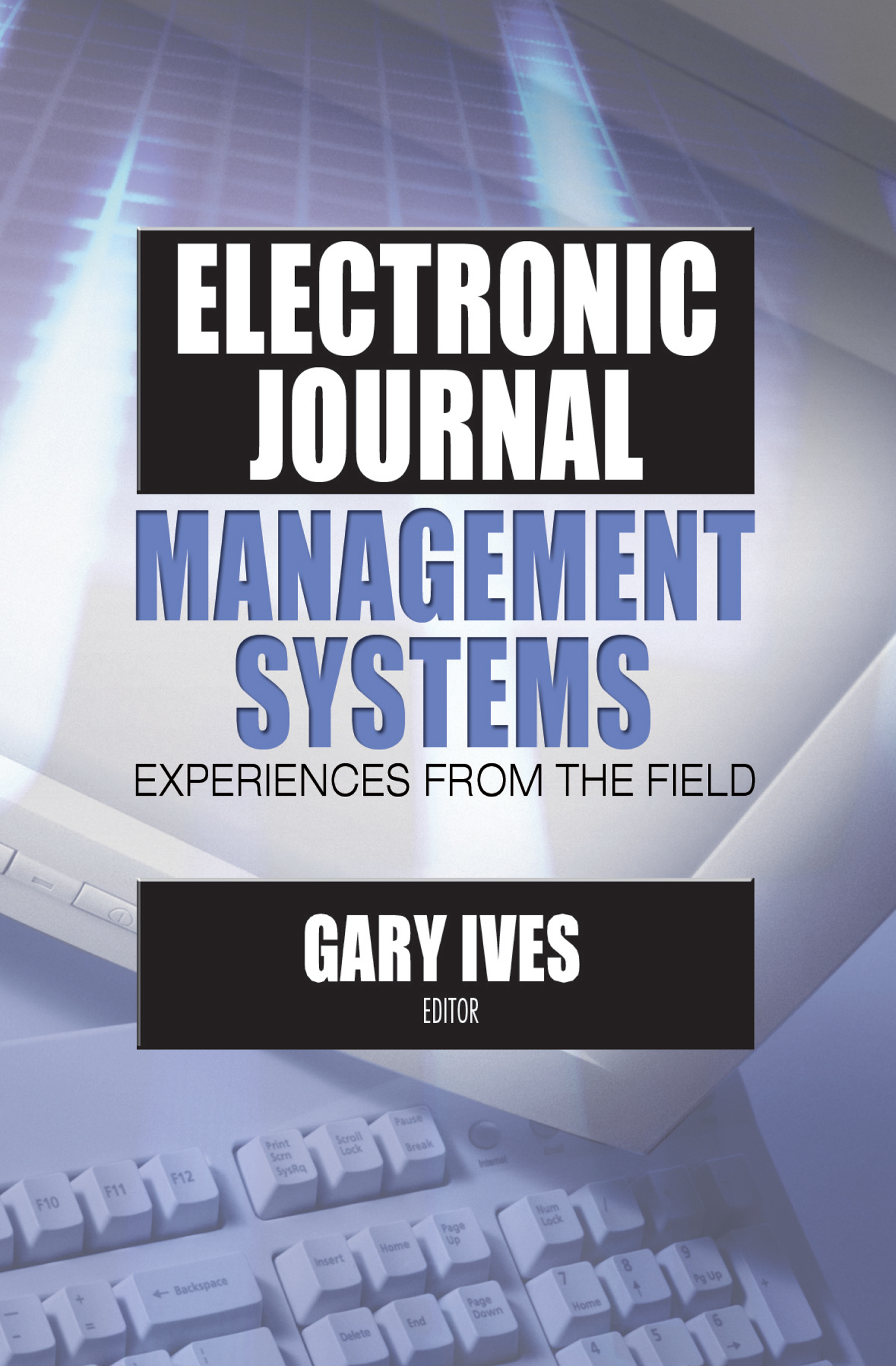 Electronic Journal Management Systems: Experiences from the Field book cover
