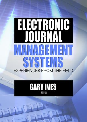 Electronic Journal Management Systems: Experiences from the Field, 1st Edition (Paperback) book cover