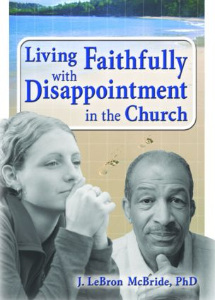 Living Faithfully with Disappointment in the Church: 1st Edition (Paperback) book cover