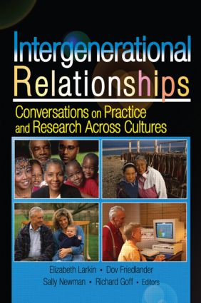 Intergenerational Relationships: Conversations on Practice and Research Across Cultures, 1st Edition (Paperback) book cover