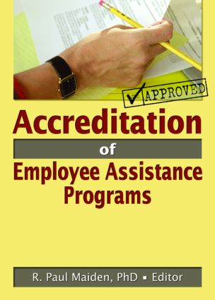 Accreditation of Employee Assistance Programs: 1st Edition (Paperback) book cover