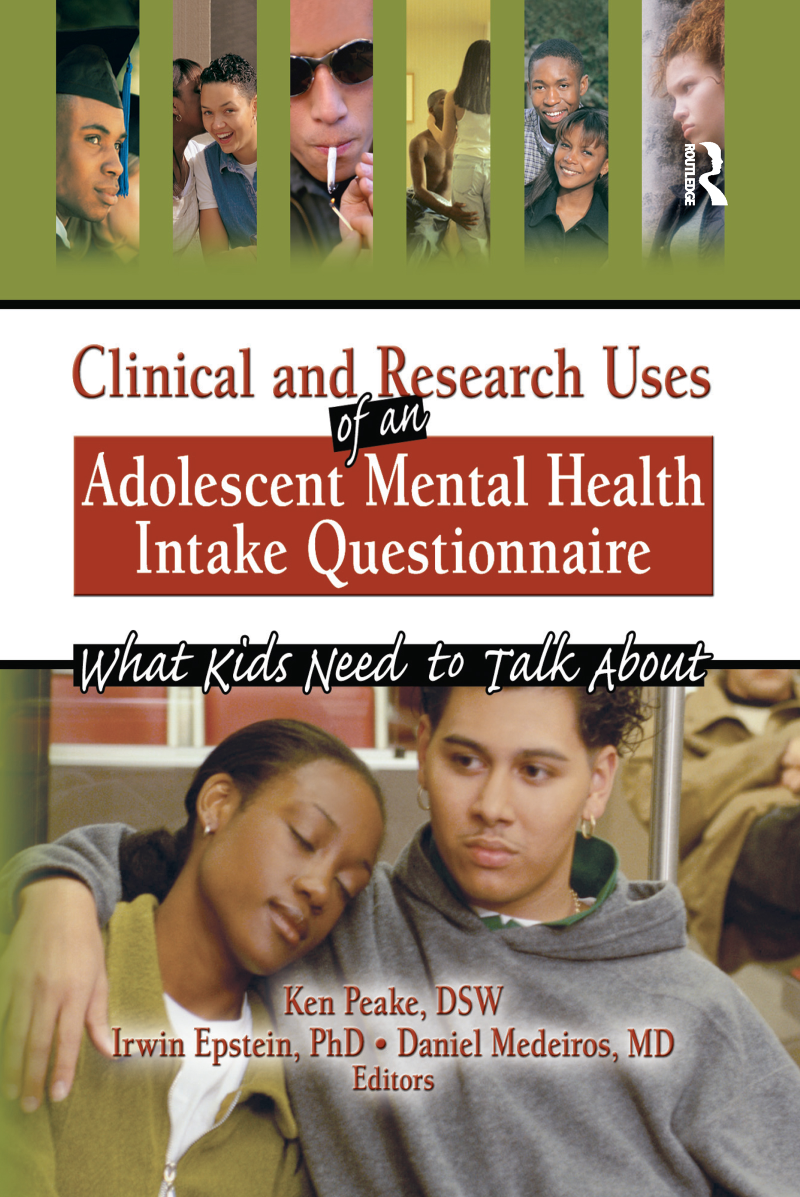 Clinical and Research Uses of an Adolescent Mental Health Intake Questionnaire: What Kids Need to Talk About, 1st Edition (Hardback) book cover