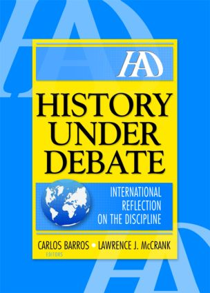 History Under Debate: International Reflection on the Discipline, 1st Edition (e-Book) book cover