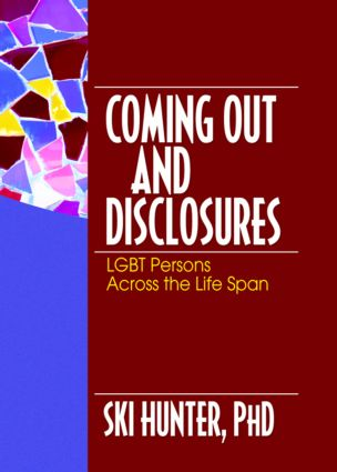 Coming Out and Disclosures: LGBT Persons Across the Life Span book cover
