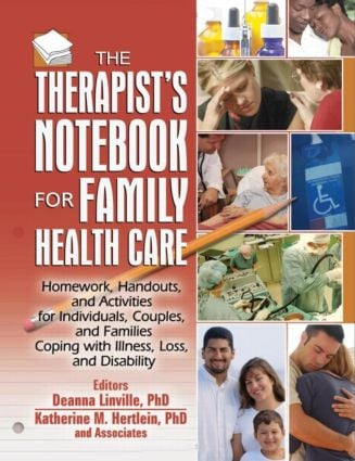 The Therapist's Notebook for Family Health Care: Homework, Handouts, and Activities for Individuals, Couples, and Families Coping with Illness, Loss, and Disability (Paperback) book cover