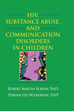 HIV, Substance Abuse, and Communication Disorders in Children: 1st Edition (Paperback) book cover