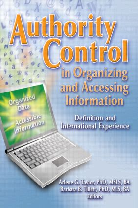 Authority Control in Organizing and Accessing Information: Definition and International Experience, 1st Edition (Paperback) book cover