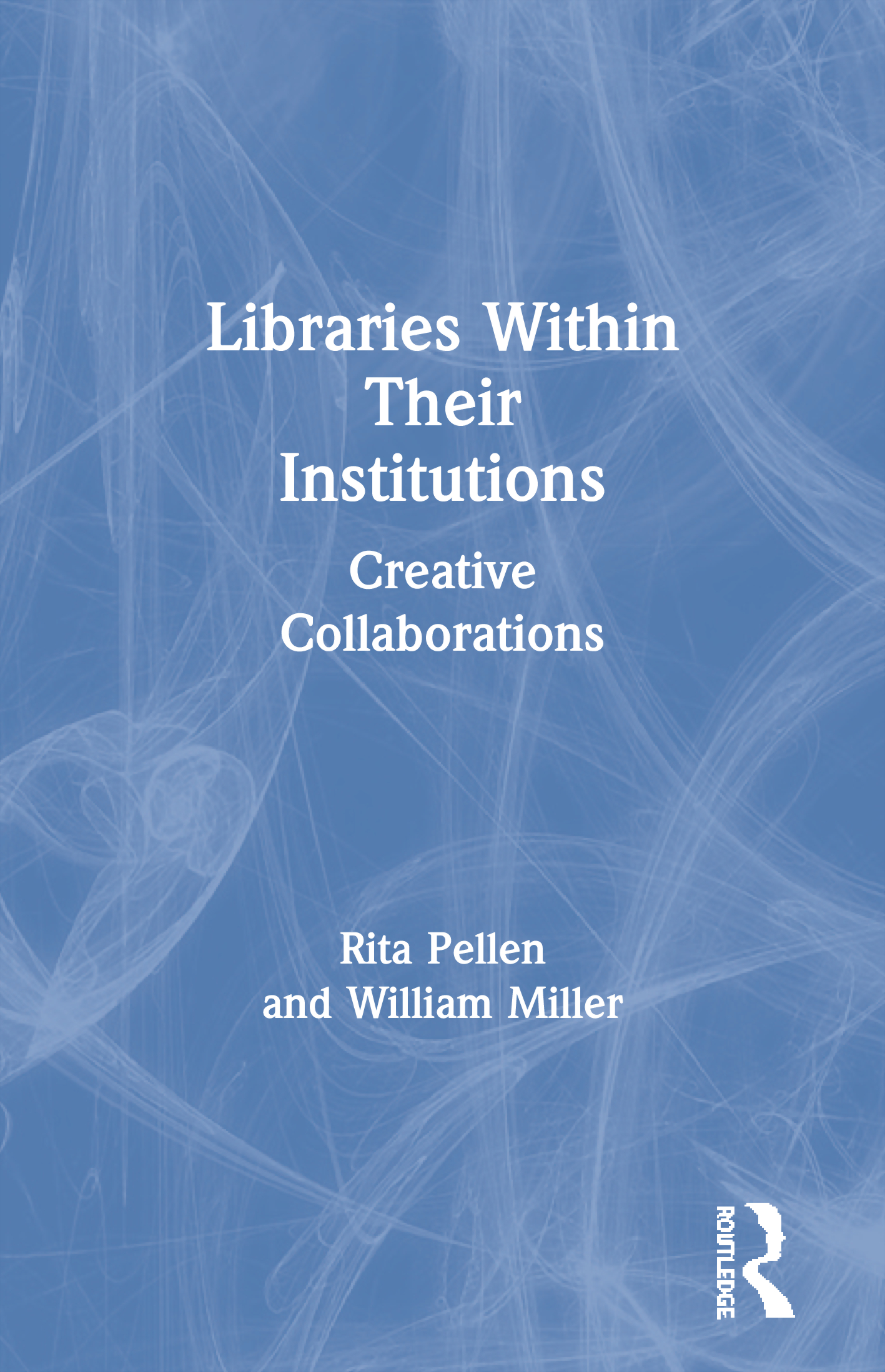 Libraries Within Their Institutions: Creative Collaborations book cover