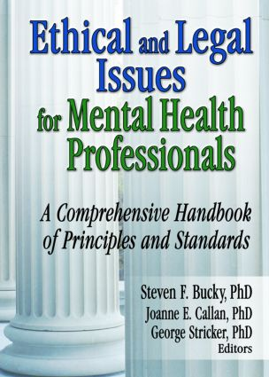 Ethical and Legal Issues for Mental Health Professionals: A Comprehensive Handbook of Principles and Standards (Paperback) book cover
