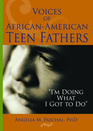 Voices of African-American Teen Fathers: