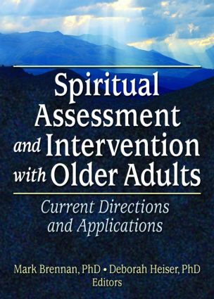 Spiritual Assessment and Intervention with Older Adults: Current Directions and Applications, 1st Edition (Paperback) book cover