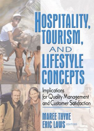 Hospitality, Tourism, and Lifestyle Concepts: Implications for Quality Management and Customer Satisfaction, 1st Edition (Paperback) book cover