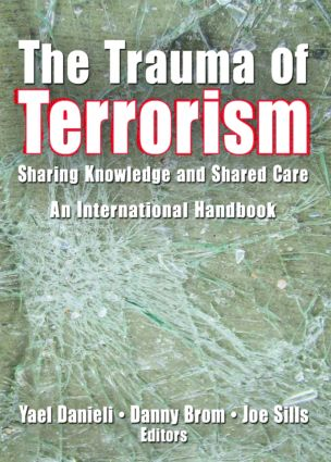 The Trauma of Terrorism: Sharing Knowledge and Shared Care, An International Handbook, 1st Edition (Paperback) book cover